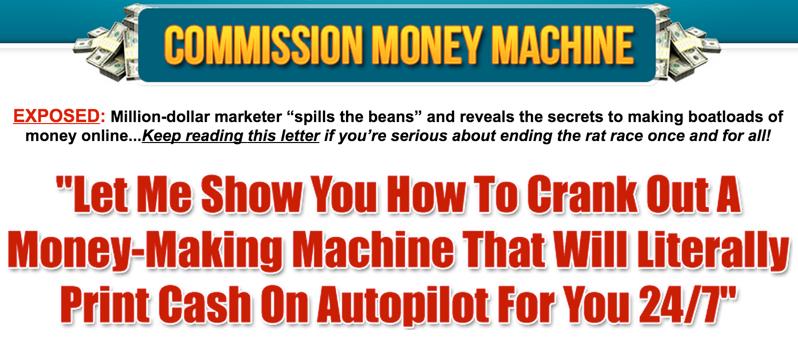 Commission Money Machine Review – Printing Cash on Autopilot 24/7