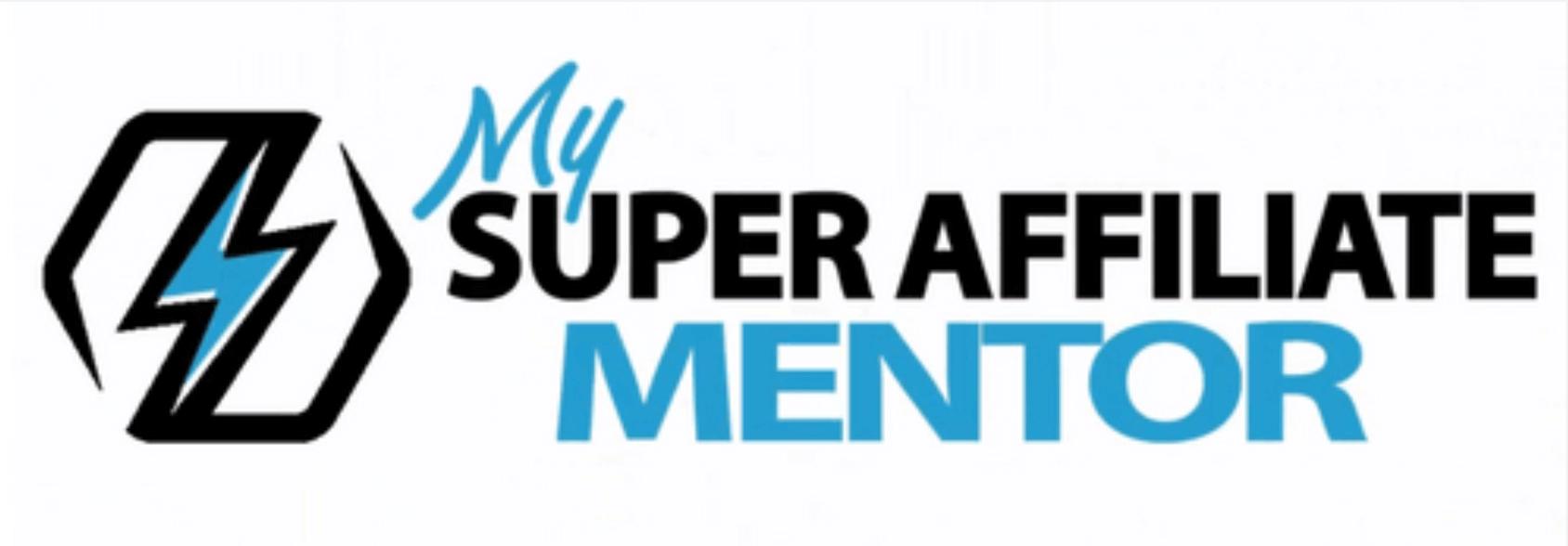 My Super Affiliate Mentor a Scam
