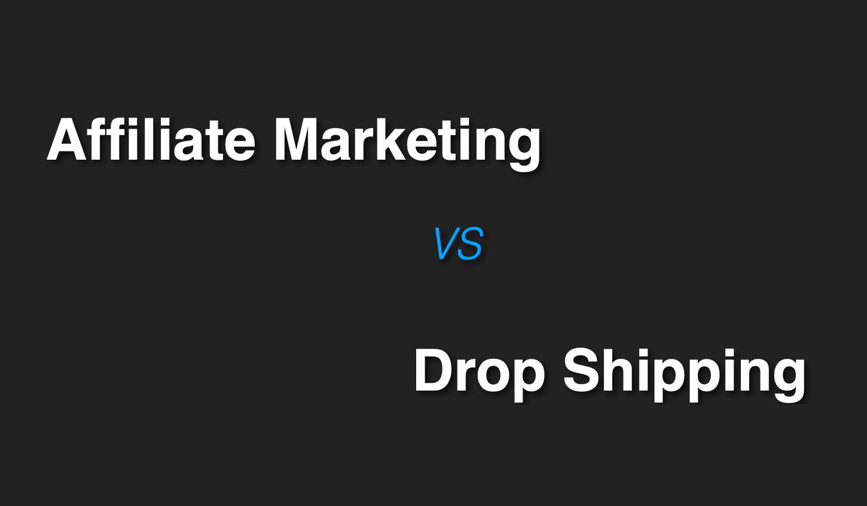 affiliate-marketing-vs-drop-shipping