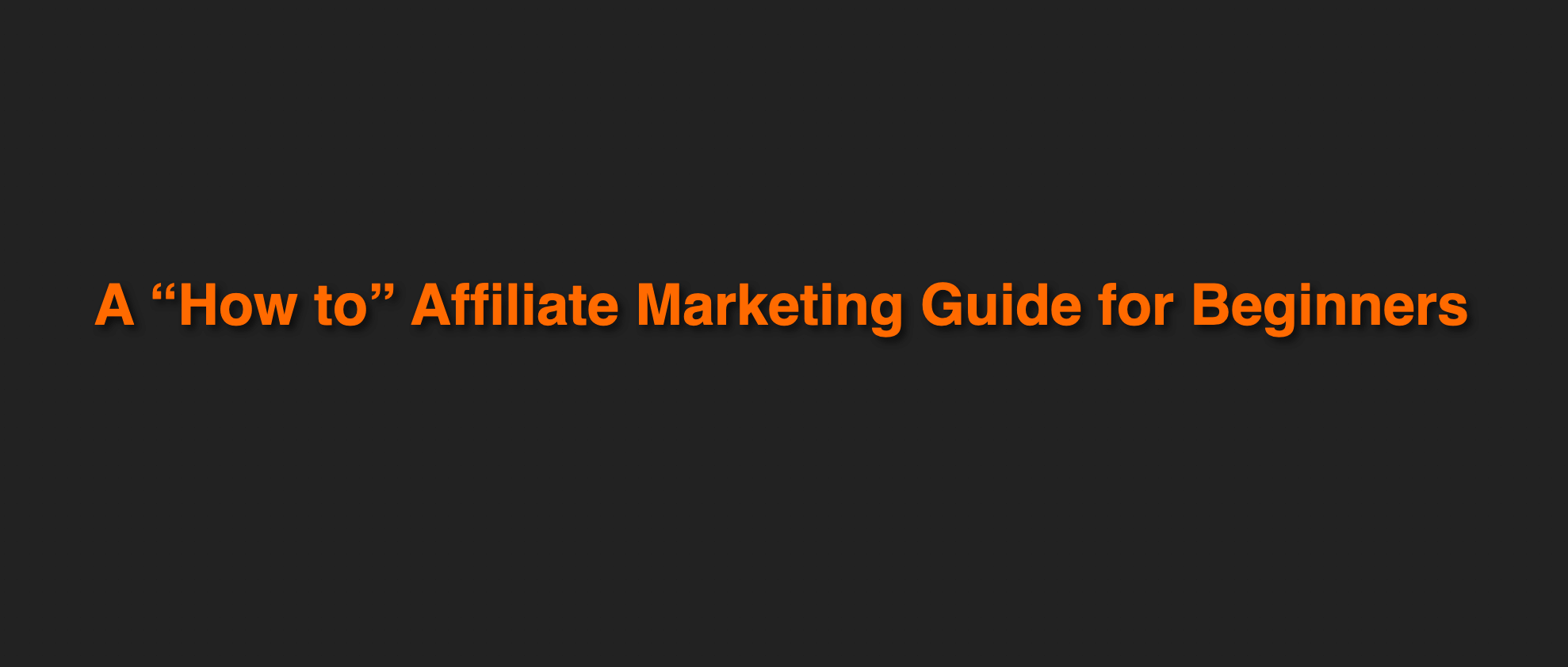 A How to Affiliate Marketing Guide for Beginners in 2020