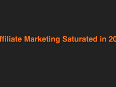 Is Affiliate Marketing Saturated in 2018?
