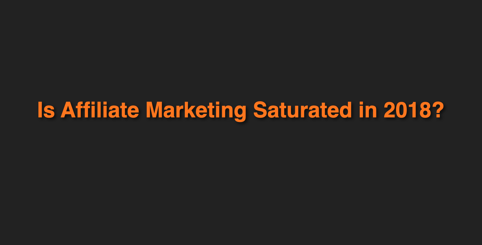 affiliate marketing saturated