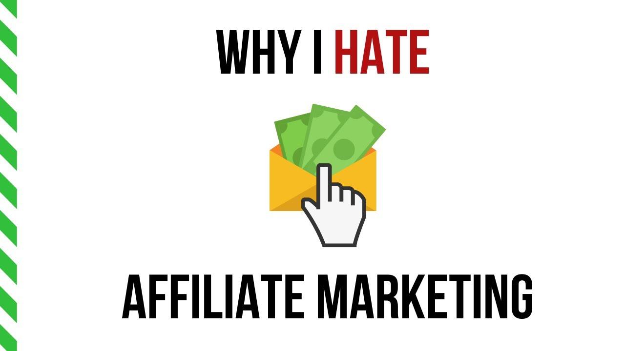 hate affiliate marketing