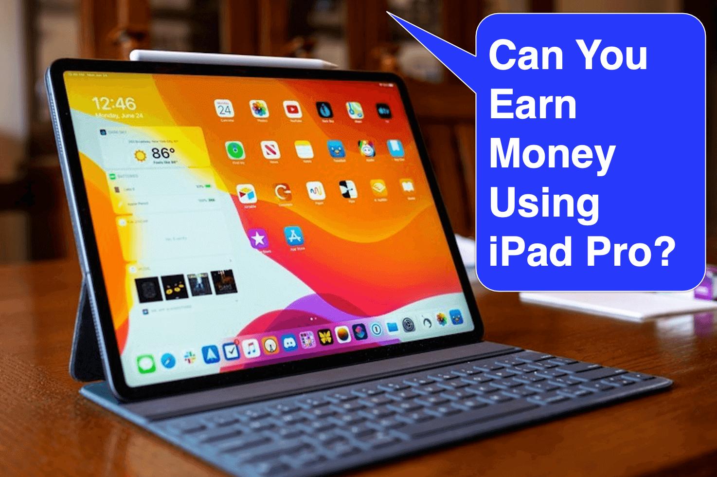 making money with ipad pro
