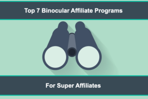 Top 7 Binocular Affiliate Programs