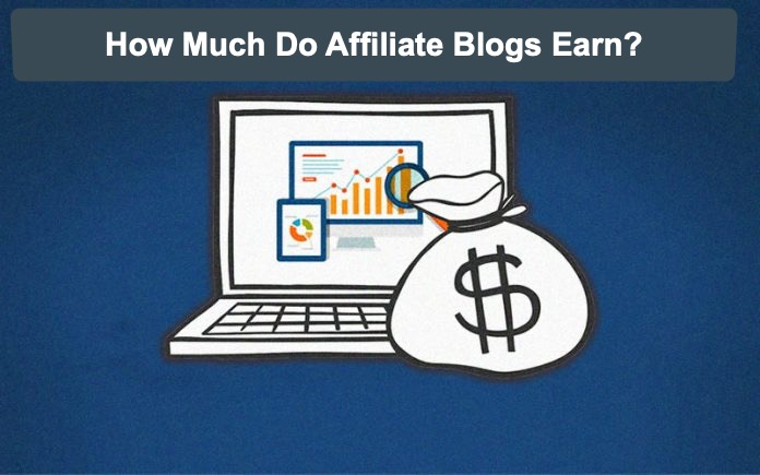 How Much Do Affiliate Blogs Earn