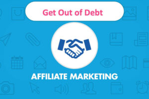 Can Affiliate Marketing Help You Get Out of Debt?